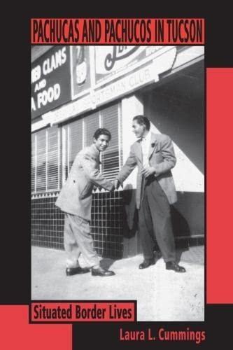 9780816527373: Pachucas and Pachucos in Tucson: Situated Border Lives (Southwest Center Series)