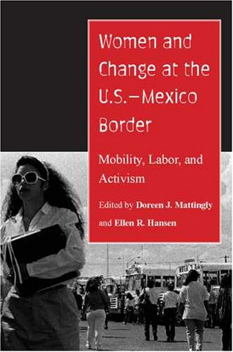 9780816527465: Women and Change at the U.S.-Mexico Border: Mobility, Labor, and Activism