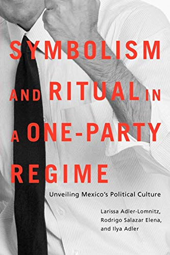 9780816527533: Symbolism and Ritual in a One-Party Regime: Unveiling Mexico's Political Culture