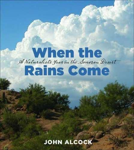 9780816527625: When the Rains Come: A Naturalist's Year in the Sonoran Desert