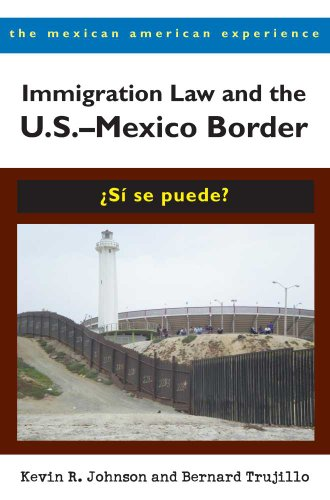 9780816527809: Immigration Law and the U.S. - Mexico Border: si se puede?