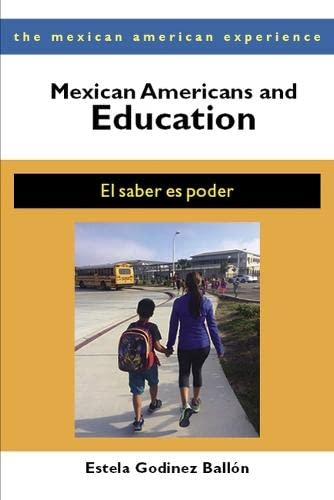 9780816527861: Mexican Americans and Education: El saber es poder (The Mexican American Experience)