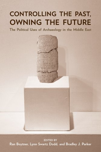 9780816527953: Controlling the Past, Owning the Future: The Political Uses of Archaeology in the Middle East