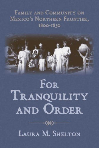 9780816528073: For Tranquility and Order: Family and Community on Mexico's Northern Frontier, 1800-1850