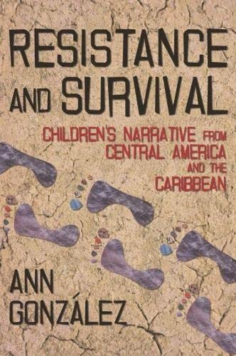 9780816528240: Resistance and Survival: Children's Narrative from Central America and the Caribbean