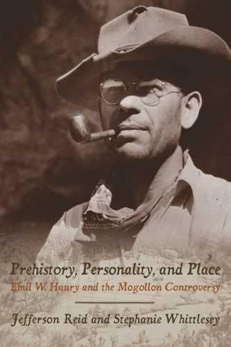 9780816528639: Prehistory, Personality, and Place: Emil W. Haury and the Mogollon Controversy