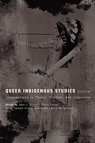 9780816529070: Queer Indigenous Studies: Critical Interventions in Theory, Politics, and Literature (First Peoples: New Directions in Indigenous Studies)