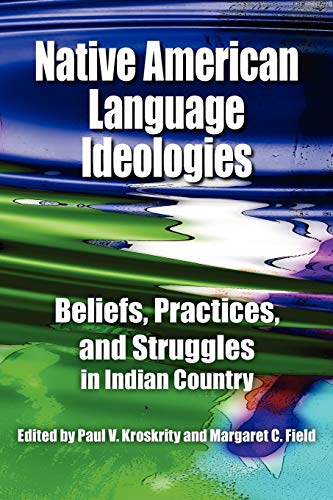 9780816529162: Native American Language Ideologies: Beliefs, Practices, and Struggles in Indian Country