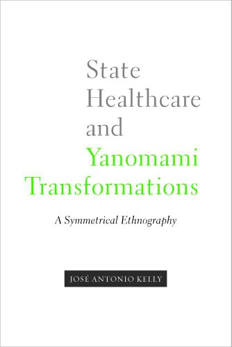 9780816529209: State Healthcare and Yanomami Transformations: A Symmetrical Ethnography (First Peoples: New Directions in Indigenous Studies)