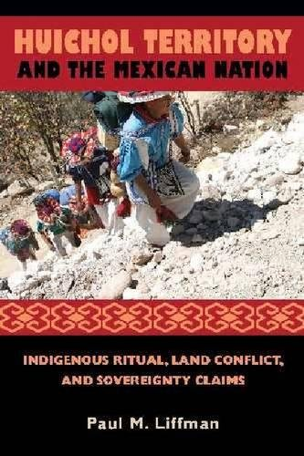9780816529308: Huichol Territory and the Mexican Nation: Indigenous Ritual, Land Conflict, and Sovereignty Claims (First Peoples: New Directions in Indigenous Studies)