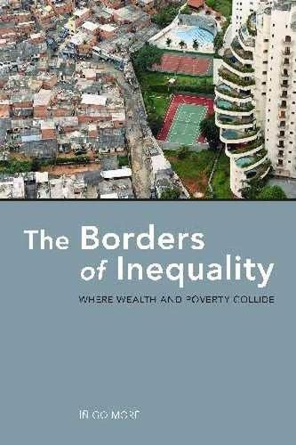 9780816529322: The Borders of Inequality: Where Wealth and Poverty Collide