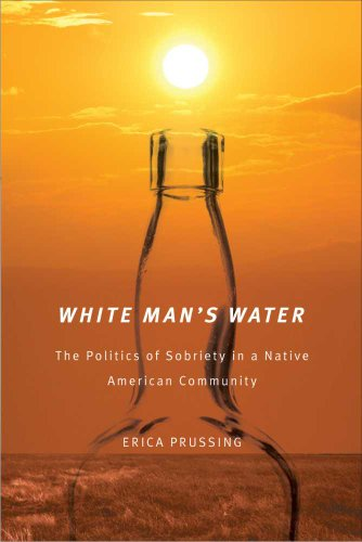 9780816529438: White Man's Water: The Politics of Sobriety in a Native American Community (First Peoples: New Directions in Indigenous Studies)