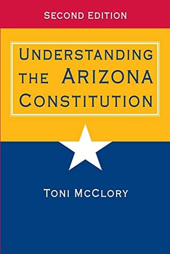 9780816529445: Understanding the Arizona Constitution