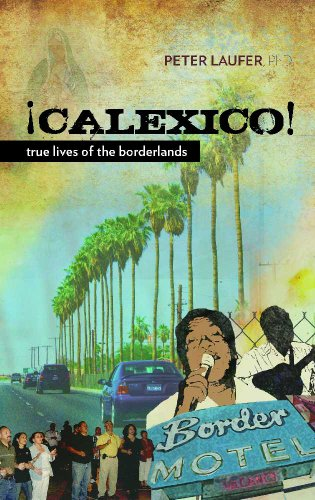 9780816529513: Calexico: True Lives of the Borderlands