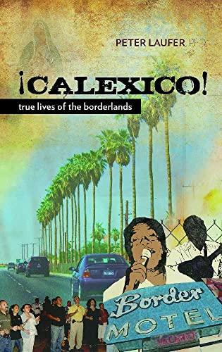 9780816529513: Calexico: True Lives of the Borderlands