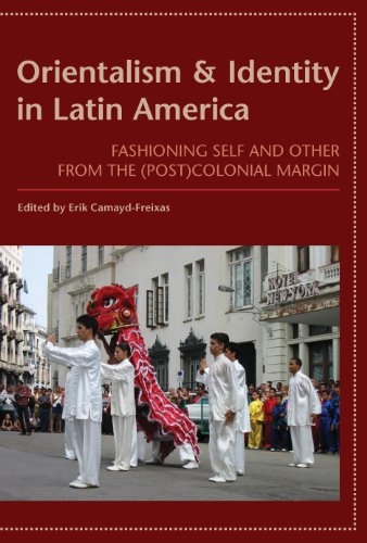 9780816529537: Orientalism and Identity in Latin America: Fashioning Self and Other from the (Post)Colonial Margin