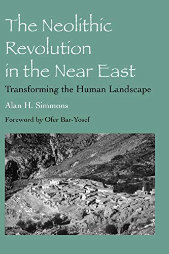 9780816529667: The Neolithic Revolution in the Near East: Transforming the Human Landscape
