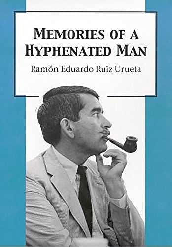 Memories of a Hyphenated Man (Paperback): Ramon Eduardo Ruiz Urueta