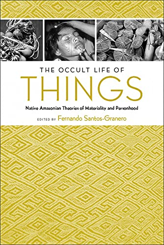 9780816530427: The Occult Life of Things: Native Amazonian Theories of Materiality and Personhood