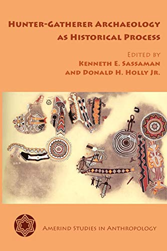 9780816530434: Hunter-Gatherer Archaeology as Historical Process (Amerind Studies in Anthropology)