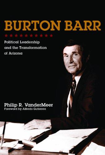 9780816530571: Burton Barr: Political Leadership and the Transformation of Arizona