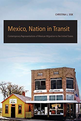 9780816530656: Mexico, Nation in Transit: Contemporary Representations of Mexican Migration to the United States