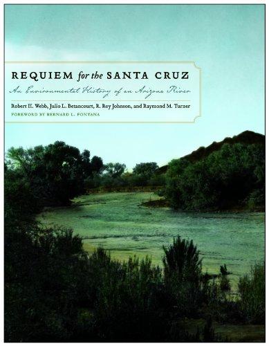 9780816530724: Requiem for the Santa Cruz: An Environmental History of an Arizona River