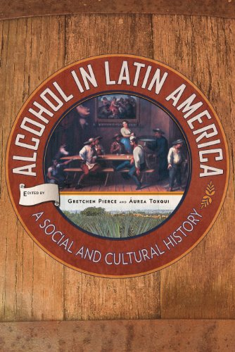 9780816530762: Alcohol in Latin America: A Social and Cultural History
