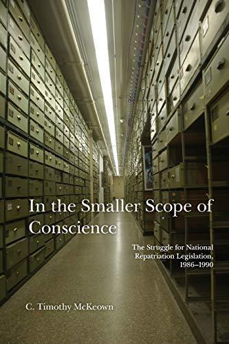 9780816530854: In the Smaller Scope of Conscience: The Struggle for National Repatriation Legislation, 1986–1990