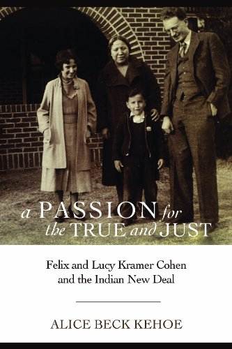 9780816530939: A Passion for the True and Just: Felix and Lucy Kramer Cohen and the Indian New Deal