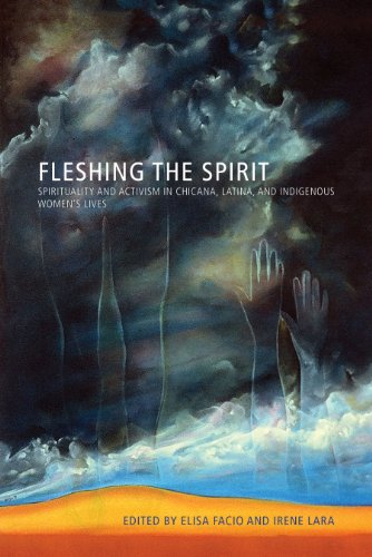 9780816530977: Fleshing the Spirit: Spirituality and Activism in Chicana, Latina, and Indigenous Women's Lives