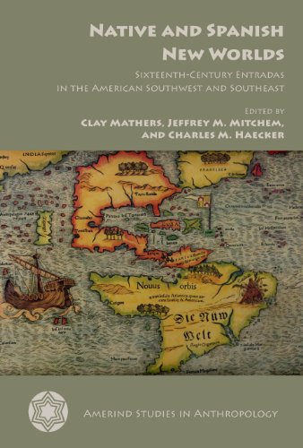 9780816531226: Native and Spanish New Worlds: Sixteenth-Century Entradas in the American Southwest and Southeast (Amerind Studies in Archaeology)