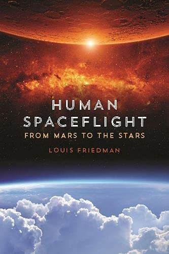 9780816531462: Human Spaceflight: From Mars to the Stars