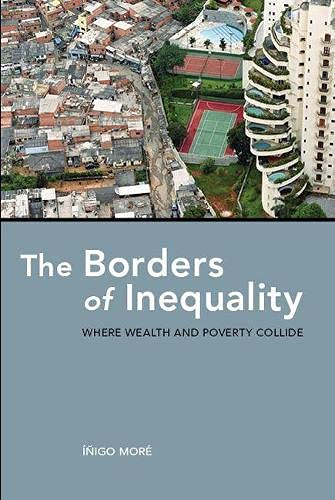 9780816531622: The Borders of Inequality: Where Wealth and Poverty Collide