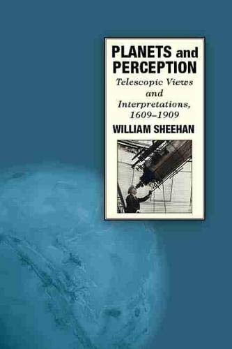 9780816531646: Planets and Perception: Telescopic Views and Interpretations, 1609-1909