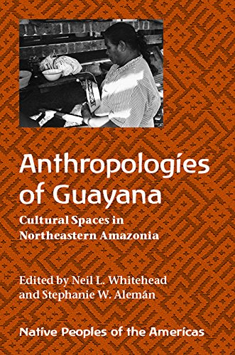 9780816533619: Anthropologies of Guayana: Cultural Spaces in Northeastern Amazonia (Native Peoples of the Americas)