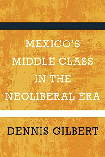 9780816534142: Mexico's Middle Class in the Neoliberal Era