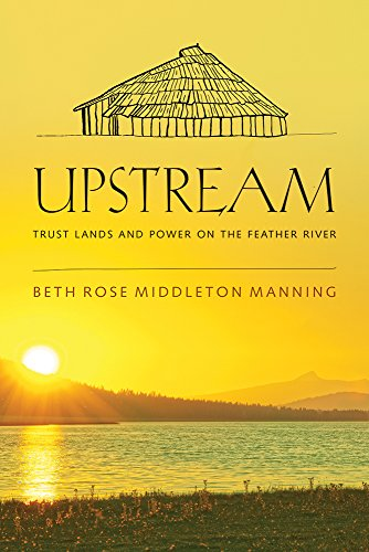 9780816535149: Upstream: Trust Lands and Power on the Feather River
