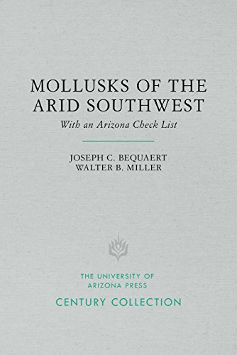 The Mollusks of the Arid Southwest (Paperback): Joseph C. Bequaert
