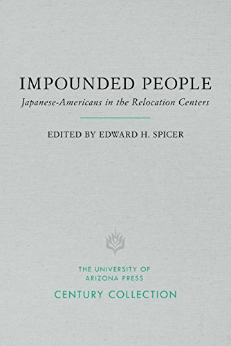 Impounded People: Japanese-Americans in the Relocation Centers: Spicer, Edward H.;