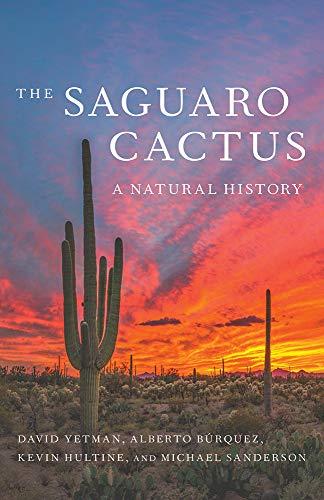 9780816540044: The Saguaro Cactus: A Natural History