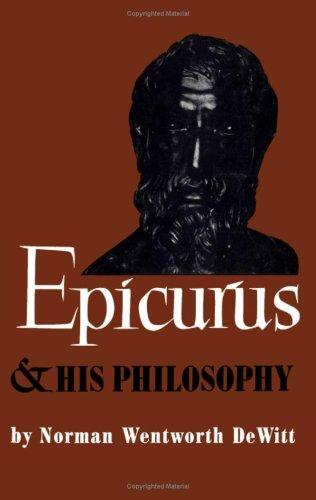 Epicurus and His Philosophy: DeWitt, Norman Wentworth