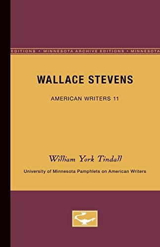 Wallace Stevens - American Writers 11 University of Minnesota Pamphlets on American Writers: ...