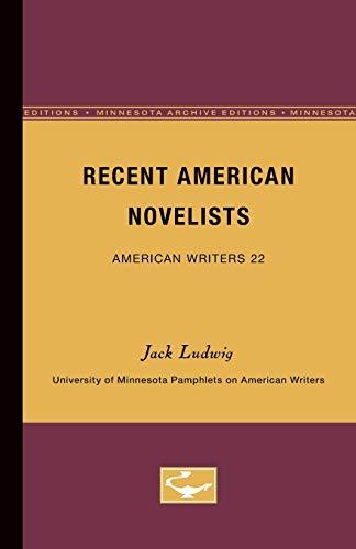 Recent American Novelists - American Writers 22: University of Minnesota Pamphlets on American ...