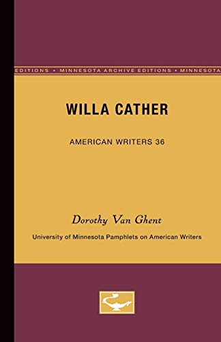 Willa Cather - American Writers 36 University of Minnesota Pamphlets on American Writers: Dorothy ...