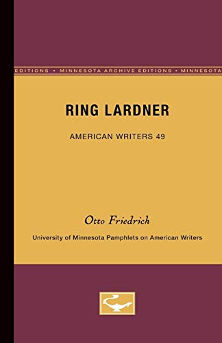 9780816603640: Ring Lardner - American Writers 49: University of Minnesota Pamphlets on American Writers