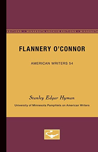 Flannery OConnor - American Writers 54: University of Minnesota Pamphlets on American Writers: ...