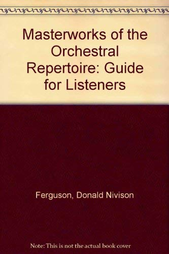 Masterworks of the Orchestral Repertoire: A Guide: Donald Nivision, Ferguson