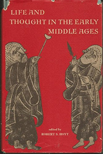 Life and Thought in the Early Middle Ages: Hoyt, Robert Stuart