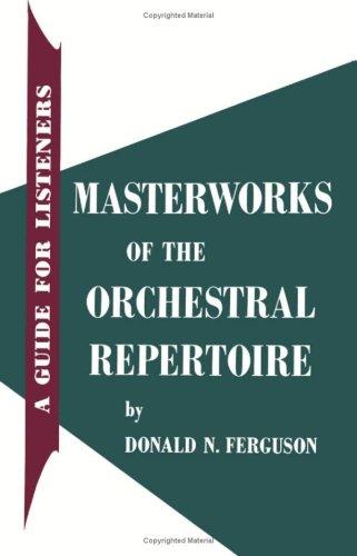 Masterworks of the Orchestral Repertoire: A Guide: Donald Nivison Ferguson